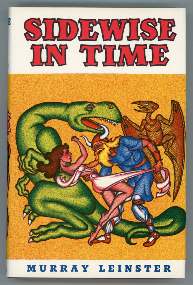 SIDEWISE IN TIME AND OTHER SCIENTIFIC ADVENTURES. Murray Leinster, William Fitzgerald Jenkins.