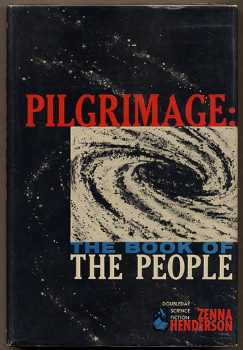 PILGRIMAGE: THE BOOK OF THE PEOPLE. Zenna Henderson.