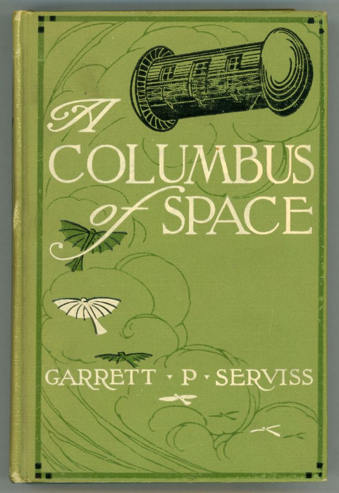 A COLUMBUS OF SPACE. Garrett Serviss.