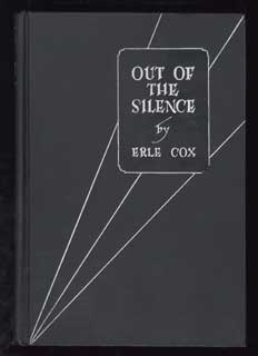 OUT OF THE SILENCE. Erle Cox, Harold.