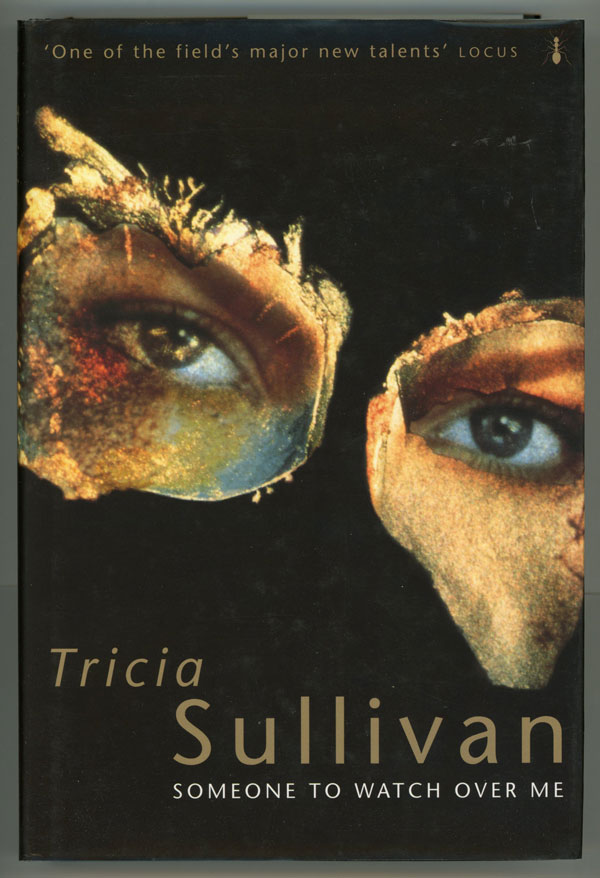 SOMEONE TO WATCH OVER ME. Tricia Sullivan.