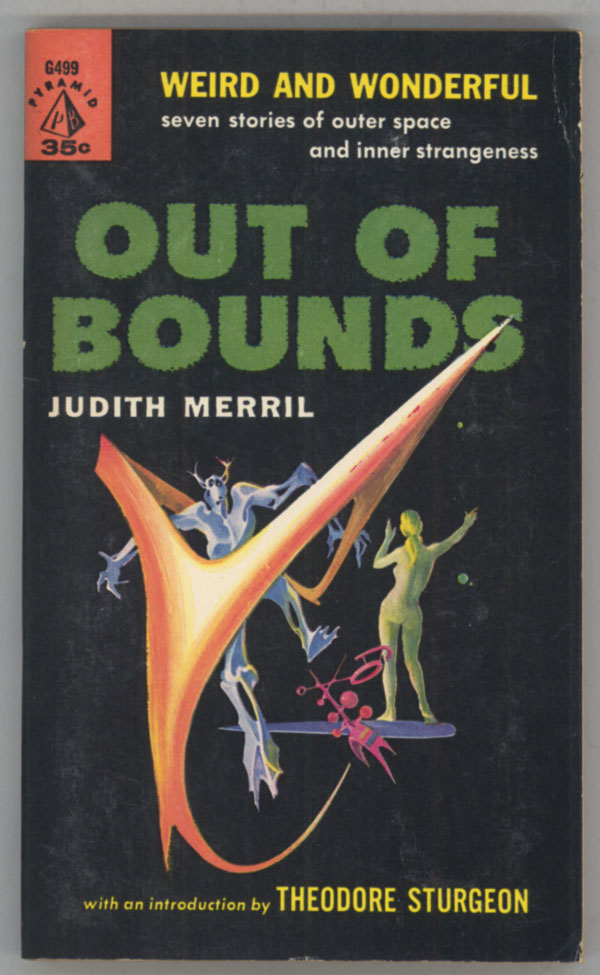 OUT OF BOUNDS. Judith Merril.