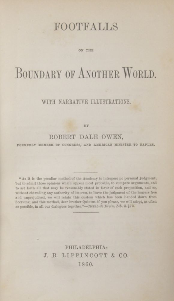 FOOTFALLS ON THE BOUNDARY OF ANOTHER WORLD. WITH NARRATIVE ILLUSTRATIONS. Robert Dale Owen.