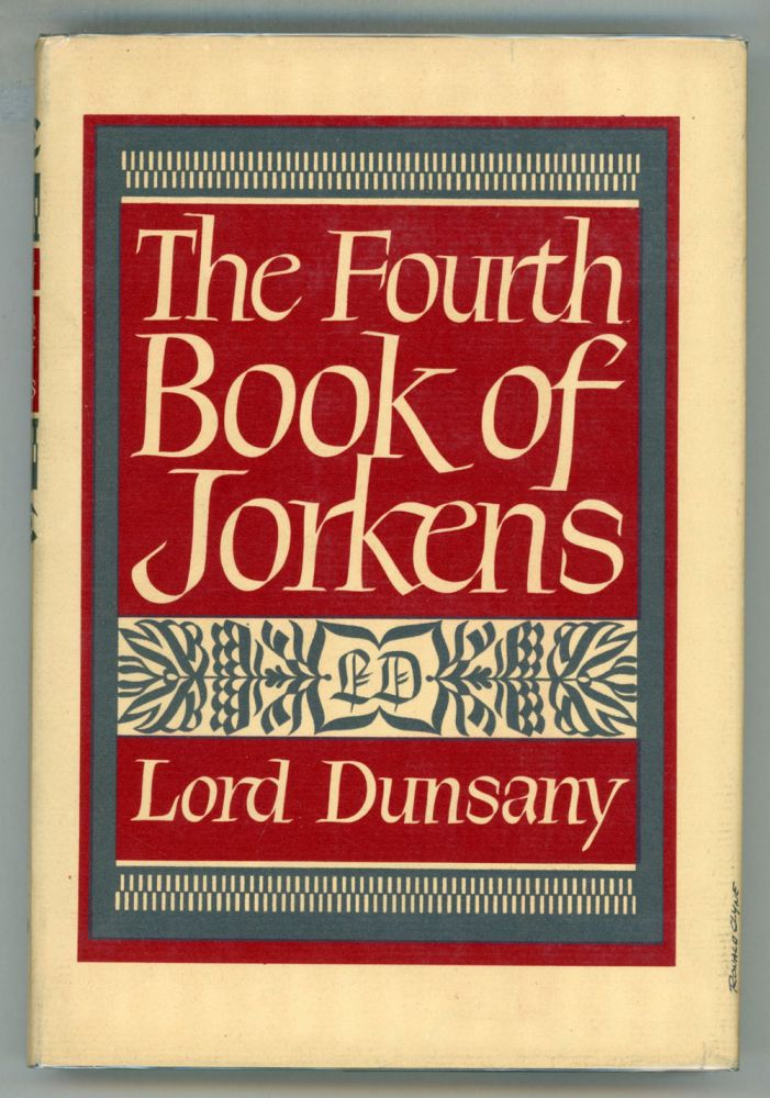 THE FOURTH BOOK OF JORKENS. Lord Dunsany, Edward Plunkett.