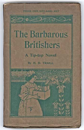 THE BARBAROUS BRITISHERS: A TIP-TOP NOVEL. Traill.