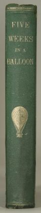 "FIVE WEEKS IN A BALLOON; OR, JOURNEYS AND DISCOVERIES IN AFRICA BY THREE ENGLISHMEN. Compiled in French by Jules Verne, from the Original Notes of Dr. Ferguson; and Done into English by ""William Lackland"" [sic] ..."