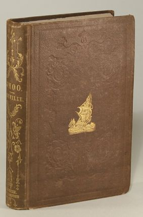 OMOO: A NARRATIVE OF ADVENTURES IN THE SOUTH SEAS. Herman Melville