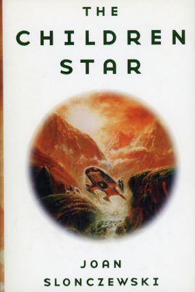 THE CHILDREN STAR. Joan Slonczewski
