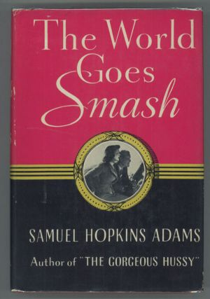 THE WORLD GOES SMASH. Samuel Hopkins Adams