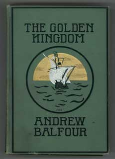 THE GOLDEN KINGDOM: BEING AN ACCOUNT OF THE QUEST FOR THE SAME AS DESCRIBED IN THE REMARKABLE...