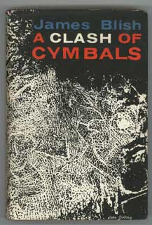A CLASH OF CYMBALS. James Blish