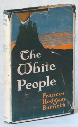 THE WHITE PEOPLE. Frances Hodgson Burnett