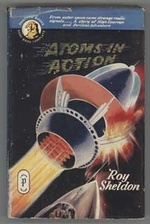 ATOMS IN ACTION by Roy Sheldon [pseudonym]. here house pseudonym, Herbert James Campbell