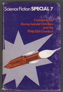 SCIENCE FICTION SPECIAL (7) MURRAY LEINSTER OMNIBUS and PHILIP K. DICK OMNIBUS. Murray Leinster,...