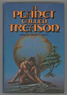 A PLANET CALLED TREASON. Orson Scott Card