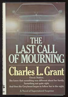 THE LAST CALL OF MOURNING. Charles L. Grant