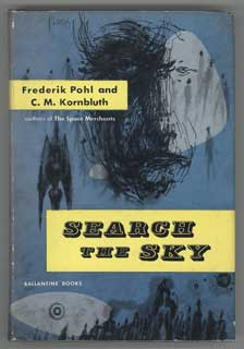 SEARCH THE SKY. Frederik and Pohl, M. Kornbluth