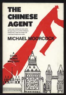 THE CHINESE AGENT. Michael Moorcock