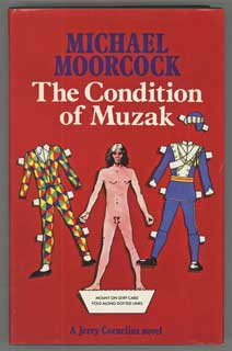 THE CONDITION OF MUZAK. Michael Moorcock