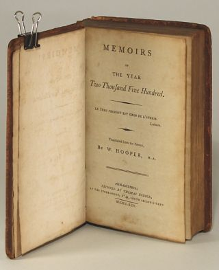 MEMOIRS OF THE YEAR TWO THOUSAND FIVE HUNDRED ... Translated from the French, by W. Hooper, M.A.