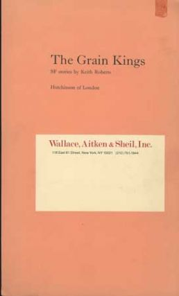 THE GRAIN KINGS: SF STORIES. Keith Roberts