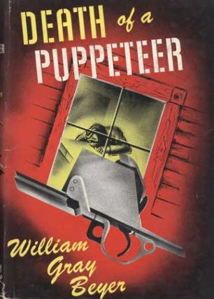 DEATH OF A PUPPETEER. William Gray Beyer