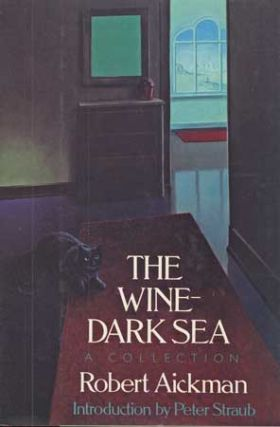 THE WINE-DARK SEA. Robert Aickman.