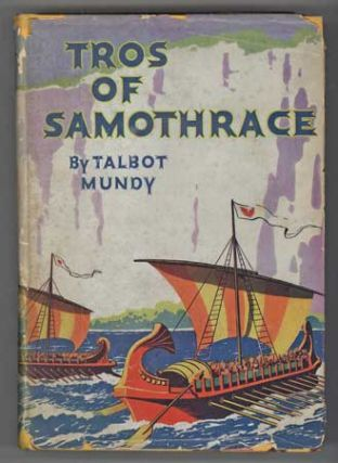 TROS OF SAMOTHRACE. Talbot Mundy, William Lancaster Gribbon