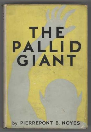 THE PALLID GIANT: A TALE OF YESTERDAY AND TOMORROW