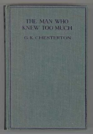 THE MAN WHO KNEW TOO MUCH AND OTHER STORIES. Chesterton