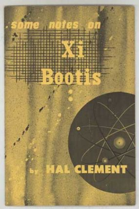 SOME NOTES ON XI BOOTIS [cover title]. Hal Clement, Harry Clement Stubbs