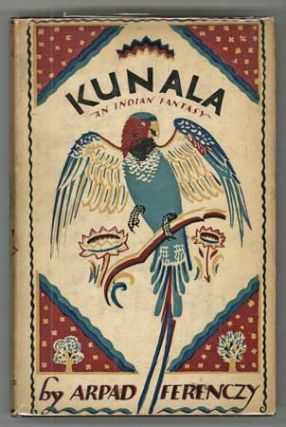 KUNALA: AN INDIAN FANTASY. With a Foreword by C. A. Hewavitarne. Arpad Ferenczy