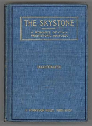THE SKYSTONE: A ROMANCE OF PREHISTORIC ARIZONA. BEING VOL. 1 OF THE CHRONICLES OF MAZACL. Hilzinger