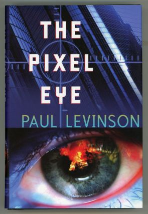 THE PIXEL EYE. Paul Levinson