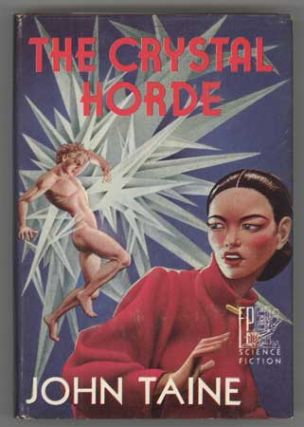 THE CRYSTAL HORDE. John Taine, Eric Temple Bell