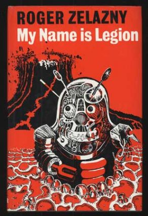 MY NAME IS LEGION. Roger Zelazny