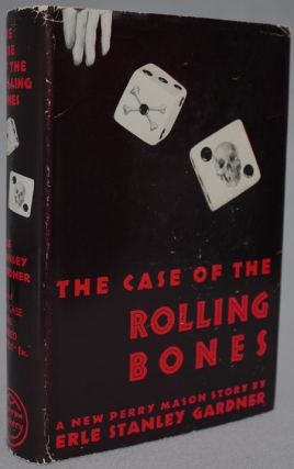 THE CASE OF THE ROLLING BONES. Erle Stanley Gardner
