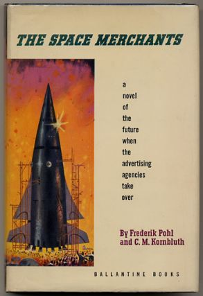 THE SPACE MERCHANTS. Frederik and Pohl, M. Kornbluth
