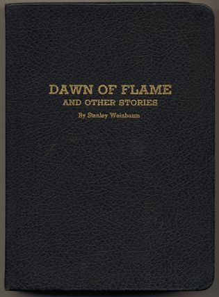 DAWN OF FLAME AND OTHER STORIES. Stanley G. Weinbaum