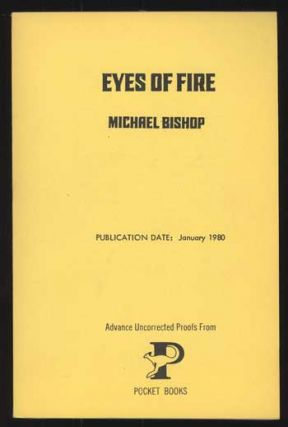 EYES OF FIRE. Michael Bishop