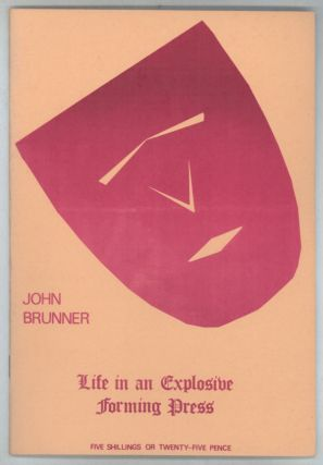 LIFE IN AN EXPLOSIVE FORMING PRESS: POEMS. John Brunner