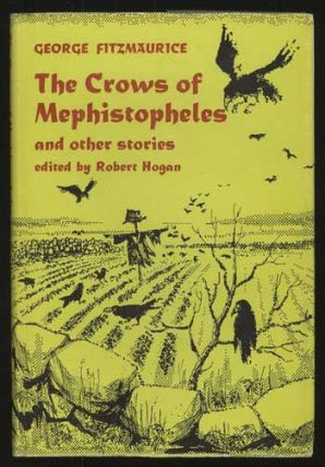 THE CROWS OF MEPHISTOPHELES AND OTHER STORIES. Edited and with an Introduction by Robert Hogan....