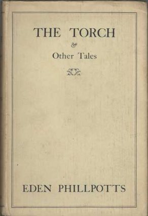 THE TORCH AND OTHER TALES. Eden Phillpotts