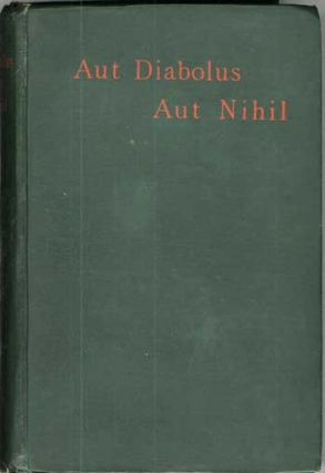 AUT DIABOLUS AUT NIHIL AND OTHER TALES by X. L. [pseudonym]. Julian Osgood Field