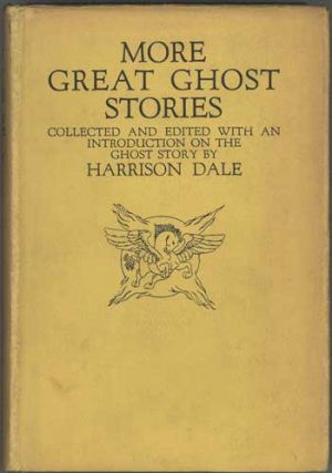 MORE GREAT GHOST STORIES. Collected and Edited, with an Introduction on the Ghost Story. Harrison...
