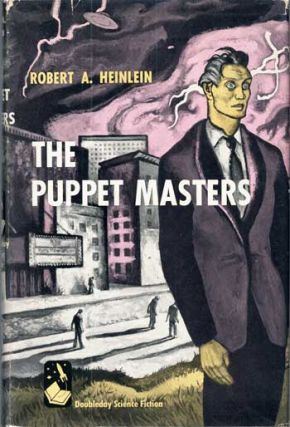 THE PUPPET MASTERS. Robert A. Heinlein