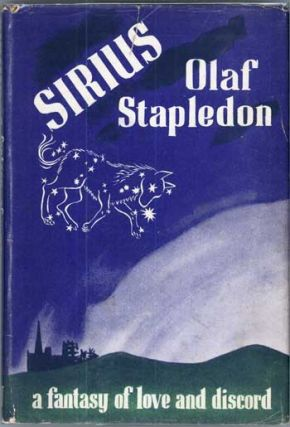 SIRIUS: A FANTASY OF LOVE AND DISCORD. William Olaf Stapledon