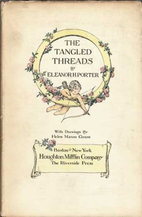 THE TANGLED THREADS. Eleanor Porter