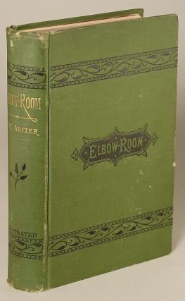 ELBOW-ROOM: A NOVEL WITHOUT A PLOT. Max Adeler, Charles Heber Clark