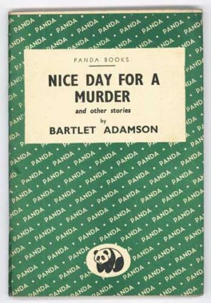 NICE DAY FOR A MURDER AND OTHER STORIES. Bartlet Adamson